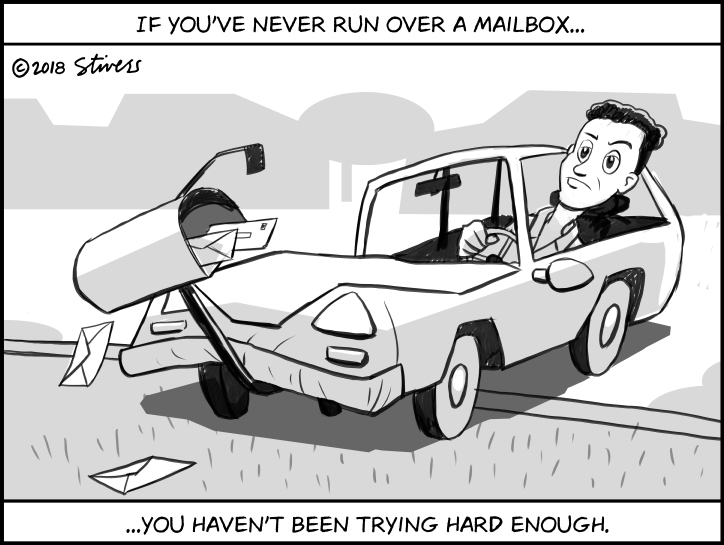 If you haven't hit a mailbox…